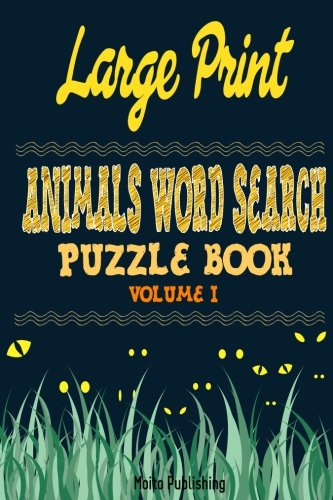 Large Print Animals Word Search Puzzle Book Volume I (Volume 1)
