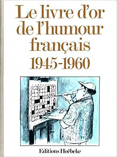 Le Livre D Or De L Humour Francais 9782905292049 Amazon