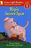 img - for Rip's Secret Spot (Green Light Readers Level 1) book / textbook / text book