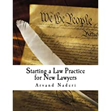 Starting a Law Practice for New Lawyers: This is a short and practical guide for new and even experienced lawyers looking to get their own practice started......and be successful!