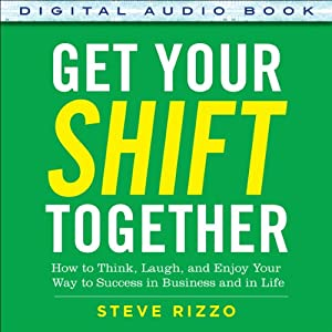 Get Your SHIFT Together Audiobook