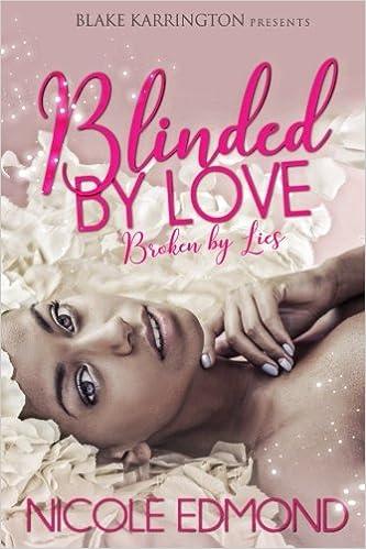 Ebook Descargar Libros Blinded By Love, Broken By Lies Formato PDF Kindle