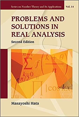 Problems and Solutions in Real Analysis (Second Edition) (Series on Number Theory and Its Applications)