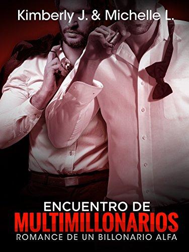 Romantica: Encuentro De Multimillonarios - Erotica Romantica