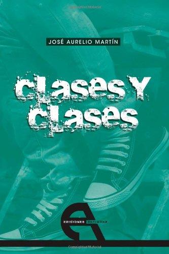 Descargar Libro Clases Y Clases José Aurelio Martín