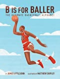 img - for B is for Baller: The Ultimate Basketball Alphabet book / textbook / text book