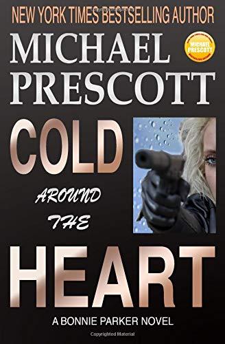 Download Cold Around the Heart (Bonnie Parker, PI) (Volume 1) PDF