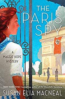 The Paris Spy: A Maggie Hope Mystery by [MacNeal, Susan Elia]