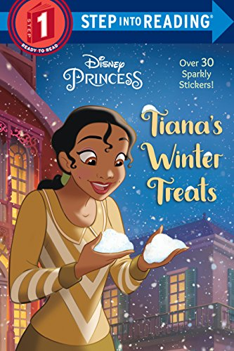 Tiana's Winter Treats (Disney Princess) (Step into Reading)
