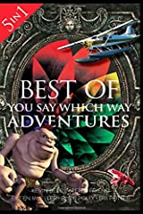 Best of You Say Which Way: Magician's House - Dolphin Island - Deadline Delivery - Stranded Starship - Mystic Portal Paperback