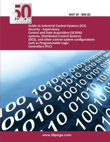 Guide to Industrial Control Systems (ICS) Security - Supervisory Control and Data Acquisition (SCADA) systems, Distributed Control Systems (DCS), and ... such as Programmable Logic Controllers (PLC)