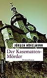 Der Kasematten-Mörder: Ein Marburg-Krimi (Kriminalromane im GMEINER-Verlag)