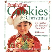 Family Fun Cookies for Christmas: 50 Recipes for You and Your KIds