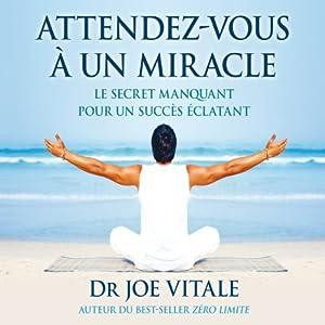 Attendez-vous à un miracle | Livre audio