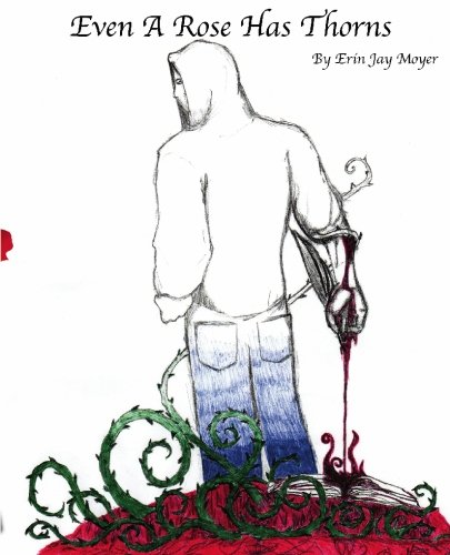 Read Online Even A Rose Has Thorns: The Unknown Poet's Even A Rose Has Thorns pdf