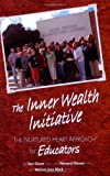 The Inner Wealth Initiative : The Nurtured Heart Approach for Education, Glasser, Howard and Grover, Tom, 0967050774