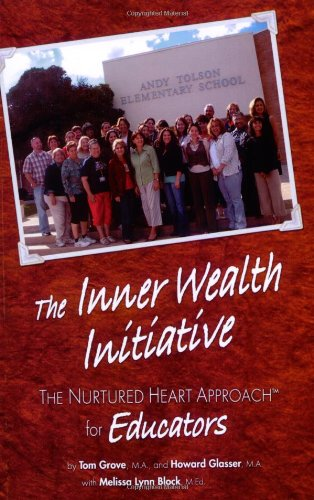 The Inner Wealth Initiative: The Nurtured Heart Approach for Education