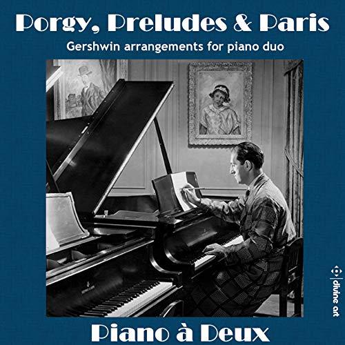 - Porgy, Preludes & Paris: Gershwin Arrangements for Piano Duo