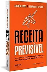 Receita Previsível: Como implementar a metodologia revolucionária de vendas outbound que pode triplicar os res
