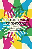img - for The Secret History of Democracy book / textbook / text book