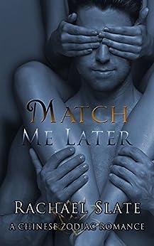 Match Me Later (Chinese Zodiac Romance Series Book 4) by [Slate, Rachael]