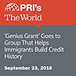 'Genius Grant' Goes to Group That Helps Immigrants Build Credit History | Christopher Woolf