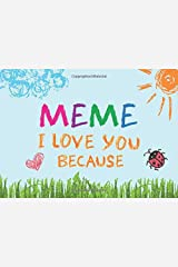 Meme I Love You Because: Prompted Book with Blank Lines to Write the Reasons Why You Love Your Grandma Paperback