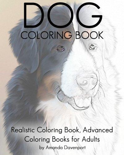 - Amazon.com: Dog Coloring Book: Realistic Coloring Book, Advanced Coloring  Books For Adults (Realistic Animals Coloring Book) (Volume 9)  (9781530858064): Davenport, Amanda: Books
