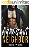 Arrogant Neighbor: A Navy SEAL Romance
