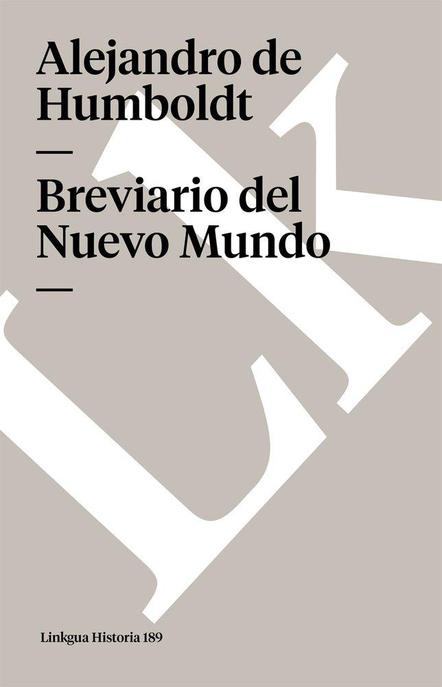 Breviario del Nuevo Mundo: Amazon.es: Humboldt, Alejandro De, Linkgua: Libros