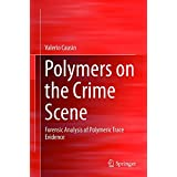 Polymers on the Crime Scene: Forensic Analysis of Polymeric Trace Evidence