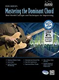 Don Mock's Mastering the Dominant Chord: Real-World Concepts and Techniques for Improvising, Book & CD (Audio Workshop Series)