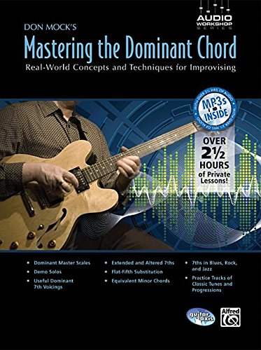 Read Online Don Mock's Mastering the Dominant Chord: Real-World Concepts and Techniques for Improvising, Book & CD (Audio Workshop Series) PDF