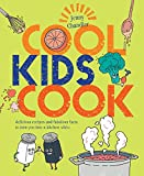 Cool Kids Cook: Delicious Recipes and Fabulous Facts to Turn You into a Kitchen Whizz