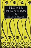 Flower Phantoms, Ronald Fraser, 1939140102