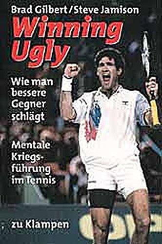 Winning Ugly  Mentale Kriegsführung Im Tennis