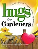 Hugs for Gardeners, Tammy L. Bicket and Dawn M. Brandon, 1582296979