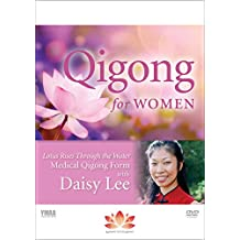 Beginner Qigong for Women: Radiant Lotus Rises Medical Qigong Form with Daisy Lee **New BESTSELLER**2018
