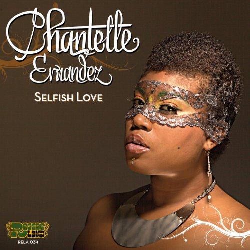 Selfish Love By Chantelle Ernandez On Amazon Music