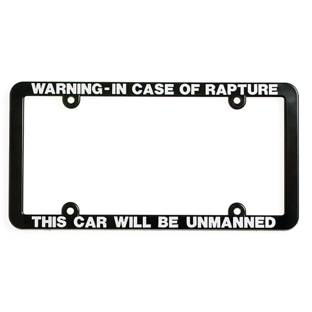 Warning In Case of Rapture Car Unmanned 12 x 6 Inch Plastic License Plate Frame Dicksons