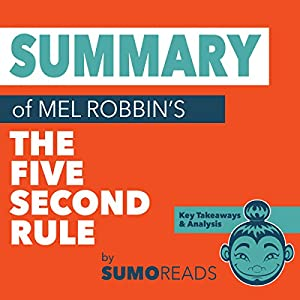 Summary of Mel Robbins' 'The Five Second Rule': Key Takeaways & Analysis Audiobook