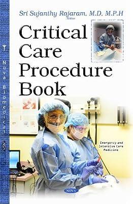 Critical Care Procedure Book Emergency And Intensive Care Medicine Rajaram Sri Sujanthy M D 9781634824057 Amazon Com Books