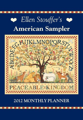 Ellen Stouffer's American Sampler: 2012 Monthly Pocket Planner