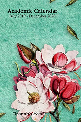 Academic Calendar July 2019 - December 2020: Magnolia Garden Planner Steampunkary Planners