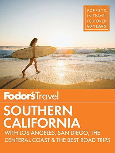 Fodor's Southern California: with Los Angeles, San Diego, the Central Coast & the Best Road Trips (Full-color Travel Guide Book 15)