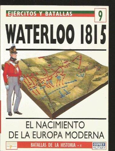 Waterloo 1815 - el nacimiento de la Europa moderna Waterloo 1815 - el nacimiento de la Europa moderna