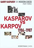 Garry Kasparov On Modern Chess, Part 3: Kasparov V Karpov 1986-1987-Garry Kasparov
