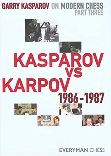 (Garry Kasparov on Modern Chess, Part 3: Kasparov V Karpov 1986-1987)