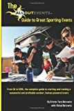 The All Out Events Guide to Great Sporting Events, Kristin Tara Horowitz and Yishai Horowitz, 1492118311