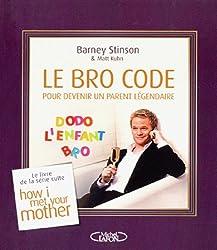 Le Bro Code pour devenir un parent légendaire : Le livre culte de la série How i met your mother
